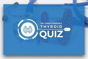 Thyroid Quiz - Self Assessment